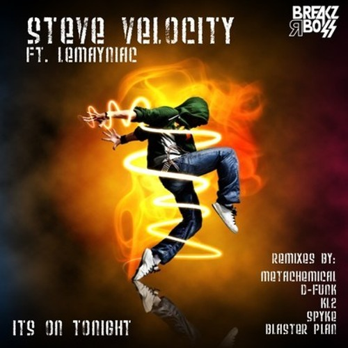 Steve Velocity - It's On Tonight ft. Lemayniac (Blaster Plan Remix) OUT NOW!