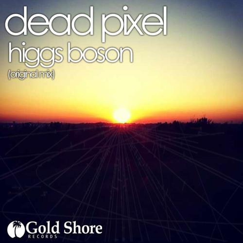 Dead Pixel - Higgs Boson (Original Mix)