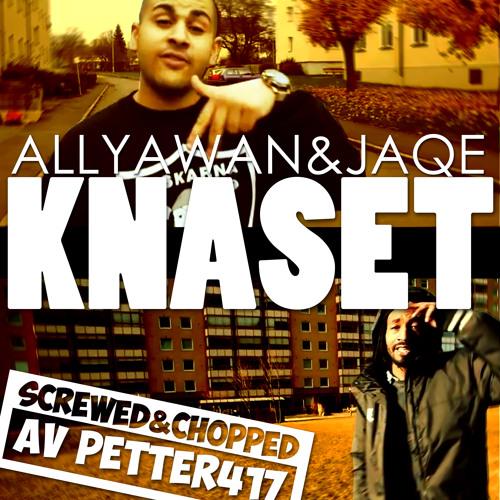 """Allyawan & Jaqe """"Knaset"""" (Screwed&Chopped av petter417)"""