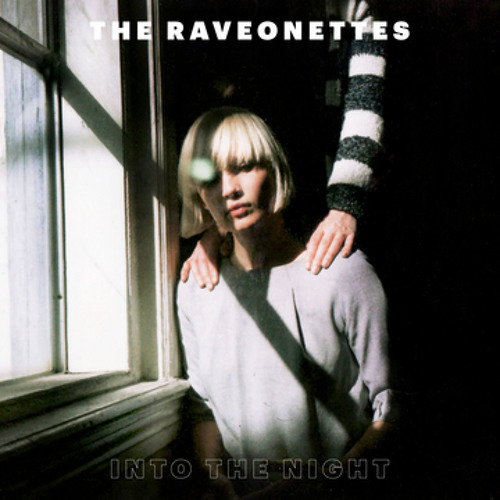 The Raveonettes - Into the Night