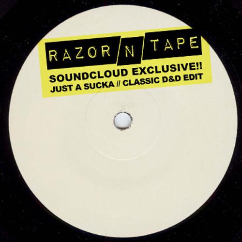 Razor-N-Tape Reworks - Just A Sucka (JKriv Edit)