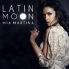 Mia Martina - Latin Moon (Club Mix)
