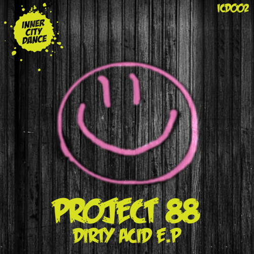 Project 88 - Dirty Acid ep (Inner City Dance 002)