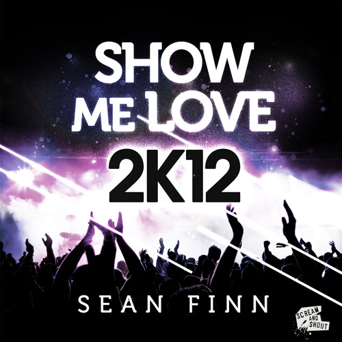 Show Me Love 2K12 (Josh Money Remix)