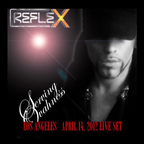 SERVING OVAHNESS - LIVE SET - LIVE AT REFLEX, LA (APRIL 14, 2012): CD 1