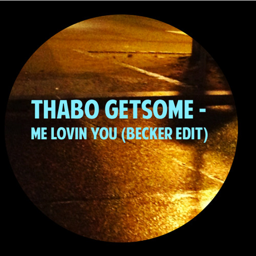 Thabo Getsome - Me Lovin You