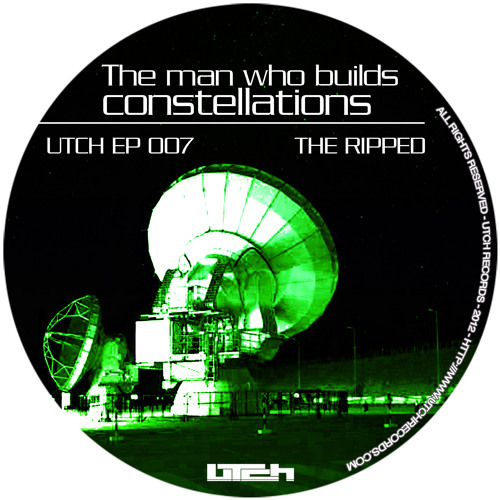(Kwartz Remix) - The Ripped: The man who builds constellations UTCH ep 007