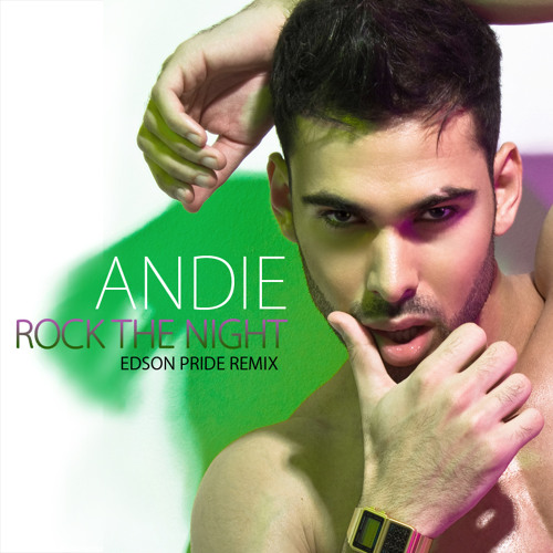Andie - Rock The Night (Edson Pride Radio Edit)