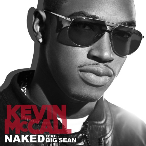 Kevin McCall - Naked featuring Big Sean