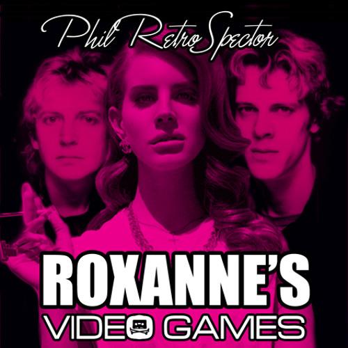 The Police vs Lana Del Rey - Roxanne's Video Games (Phil RetroSpector mashup)