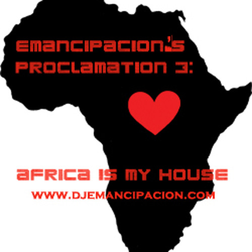 Emancipacion's Proclamation 3: Africa is My House (FREE DOWNLOAD)