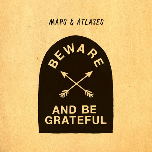 "Maps & Atlases ""Remote and Dark Years"" (from Beware and Be Grateful)"