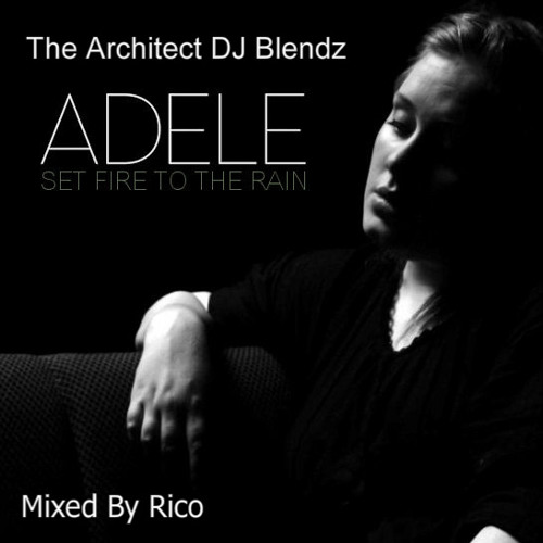 Adele - Set Fire To The Rain (Mixed By Rico)