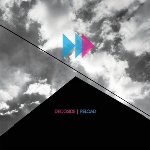 Decoside - Reload (Havantepe Remixes)