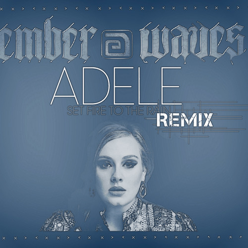 Adele - Set Fire To The Rain (Ember Waves Dubstep Remix)
