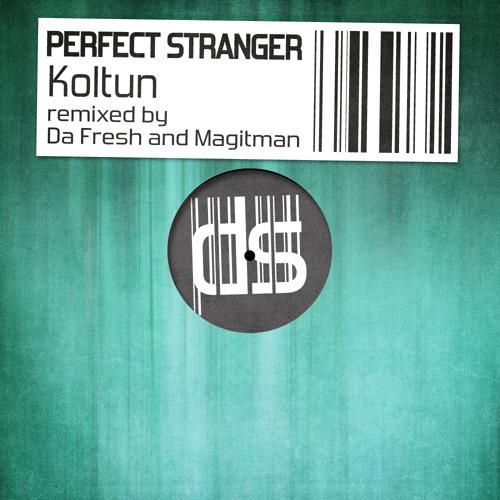 Perfect Stranger - Koltun ( Da Fresh Remix ) [ SoundCloud Clip ]