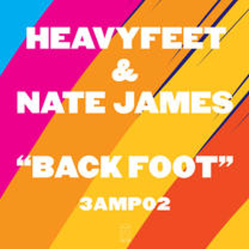 Heavy Feet & Nate James - Back Foot (Jam Xpress remix)
