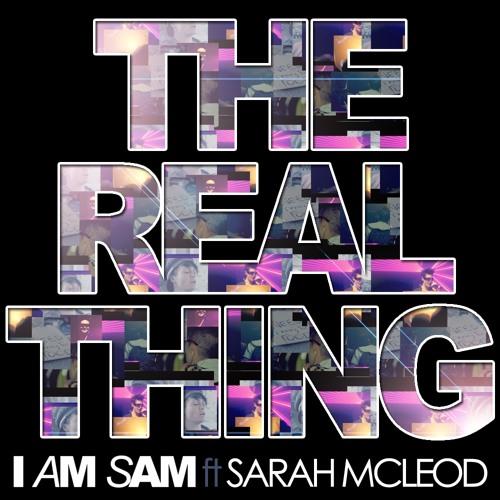 I Am Sam Feat Sarah Mcleod - The Real Thing (Jam Xpress remix)