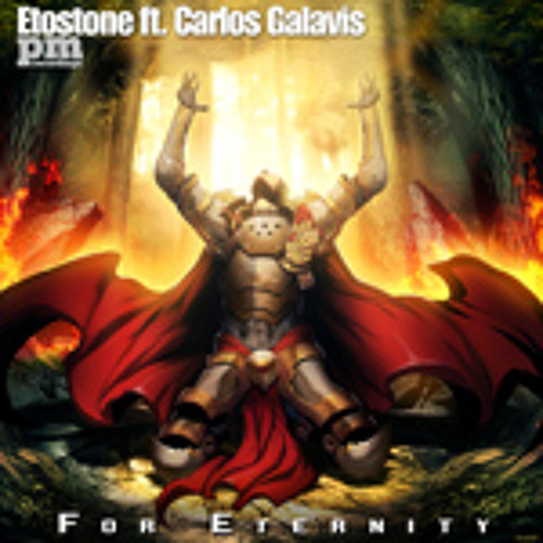 Etostone Ft. Carlos Galavis - For Eternity (Original Radio)