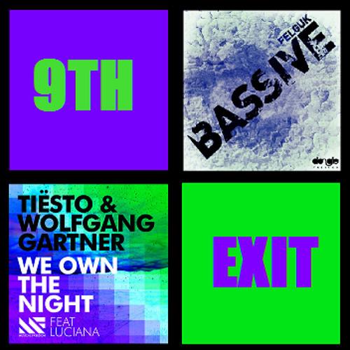 We Own The Bassive (9th-Exit Bootleg) - Tiesto & Wolfgang Gartner vs Felguk