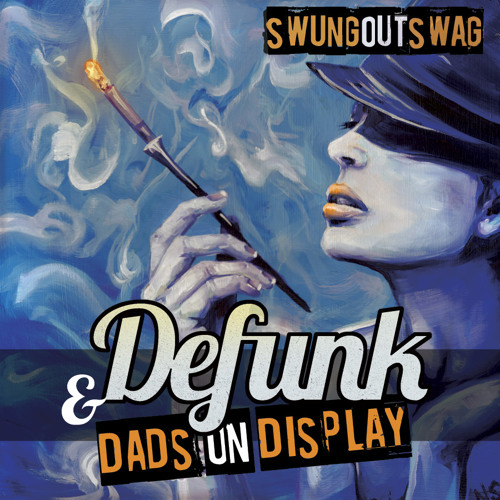 """Defunk's """"Swung Out Swag"""" Free EP Teaser! feat. Dads on Display, Rayna MC (free dl link inside)"""