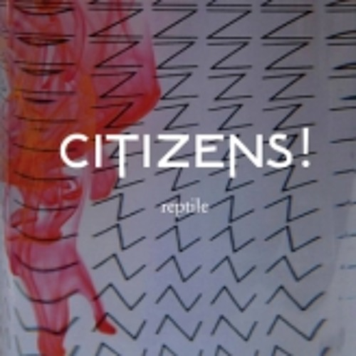 Citizens! : Reptile (ATTAR! Remix)