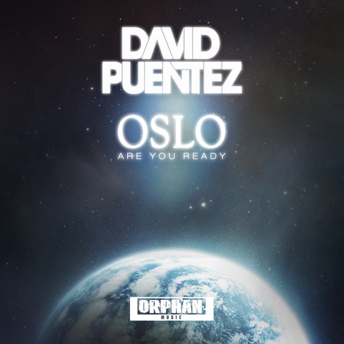 David Puentez - Oslo (Are You Ready) OUT NOW!