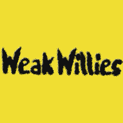 Weak Willies Playlist