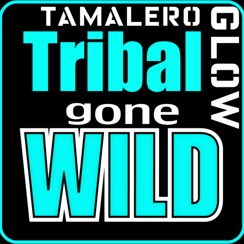 Tribal Gone Wild-Dj Glow Ft Dj Tamalero 2012