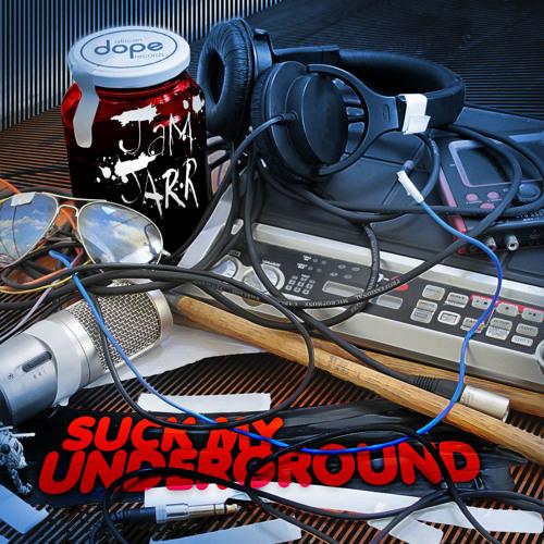 Jam Jarr - Suck My Underground