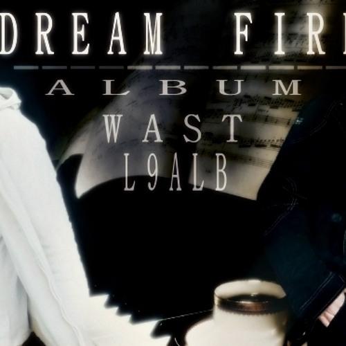 "Dream Fire ( 7lamt Nkoun ) "" Album Wast L9alb """