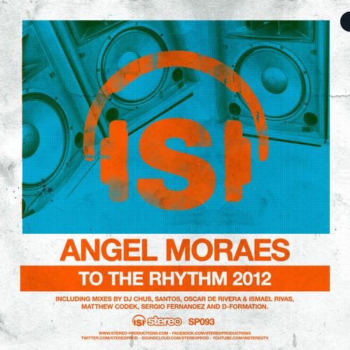 Angel Moraes - To The Rhythm (Matthew Codek Remix)