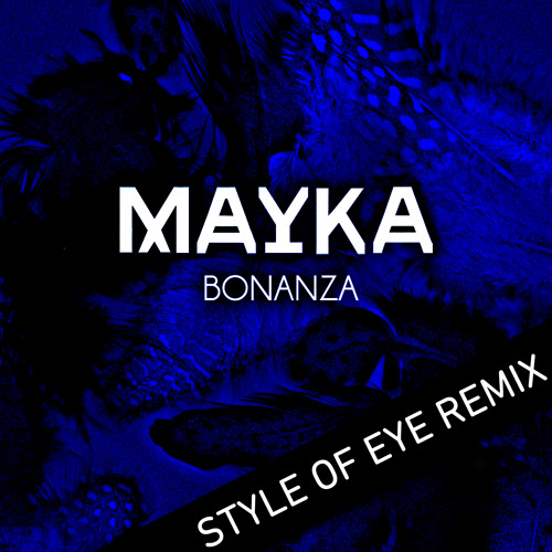 Mayka - Bonanza (Style of Eye Remix) FULL VERSION!!!
