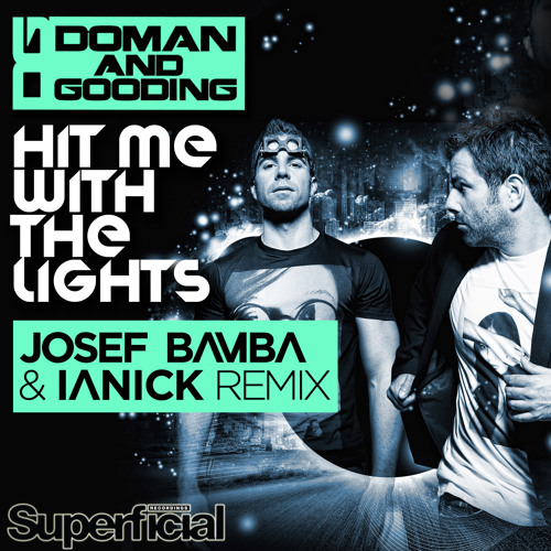 Doman & Gooding ft. Cassie Davis - Hit Me With The Lights (Josef Bamba & Ianick Remix) // OUT NOW!