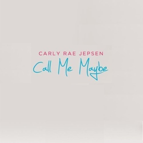 Call Me Maybe (Carly Rae Jepsen)