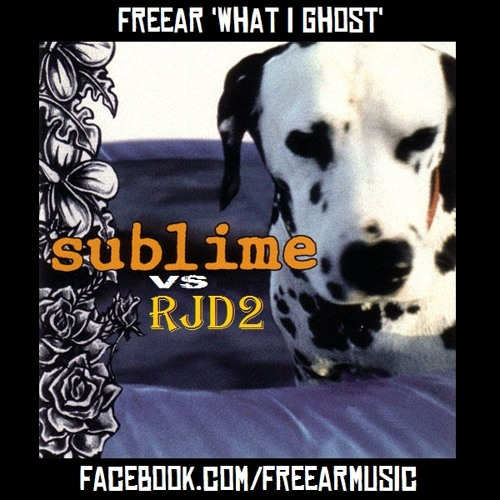 What I Ghost (SUBLIME 'WHAT I GOT' vs RJD2 'GHOSTWRITER') ✰ FREE DOWNLOAD ✰