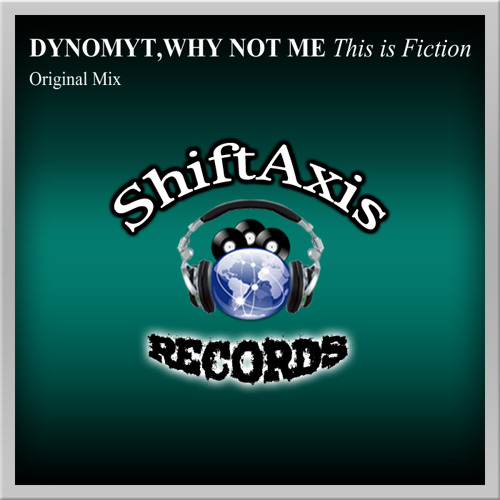 Dynomyt and Why Not Me - This Is Fiction (Original Mix) [Out Now Beatport Exclusive]