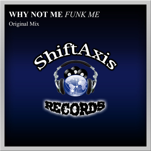 Why Not Me - Funk Me (Original Mix) **** OUT NOW ****