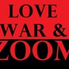 Love, War & Zoom