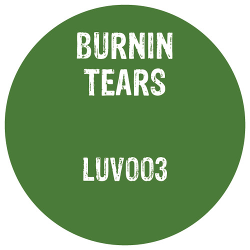 Burnin Tears - Just The Same - LUV003