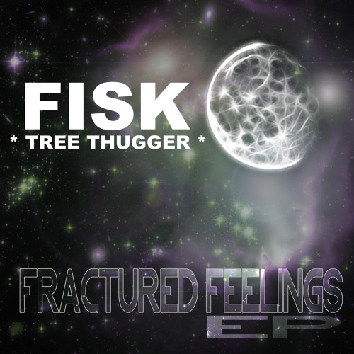 Fisk*TreeThugger* Fractured Feeling's Mix