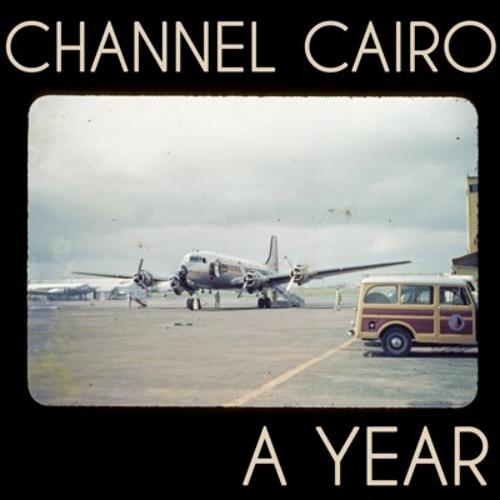 Channel Cairo - A Year (Keljet Remix)