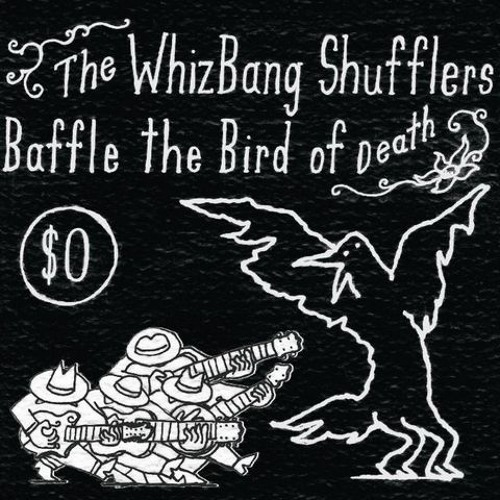 The WhizBang Shufflers - Baffle The Bird Of Death