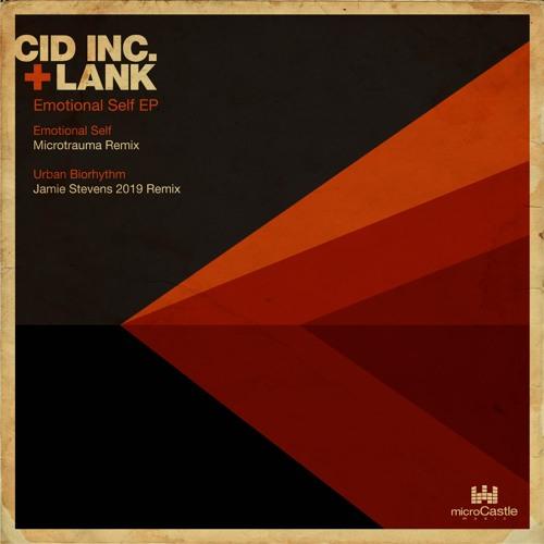 Cid Inc. & Lank - Emotional Self (Microtrauma Remix) // microCastle
