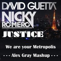 David Guetta & Nicky Romero vs Justice - We Are Your Metropolis (Alex Gray mashup)