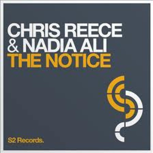Chris Reece feat Nadia Ali - The Notice (extended mix)