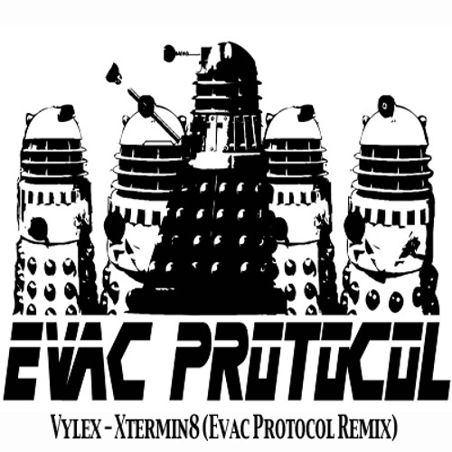 Vylex - Xtermin8 [Evac Protocol Remix] (Free Download!)