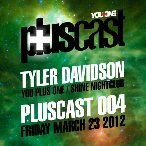 PLUScast 004 - Tyler D - 2012-03-23