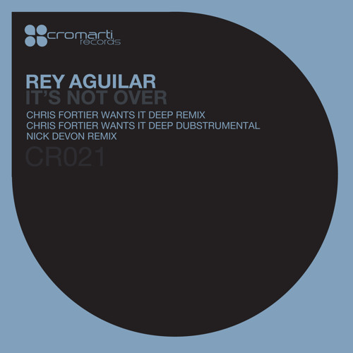 Rey Aguilar - It's Not Over