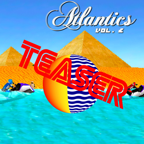 ATLANTICS VOL. 2 TEAZER